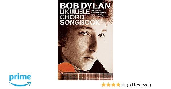 Bob Dylan Ukulele Chord Songbook Amazon Bob Dylan Books