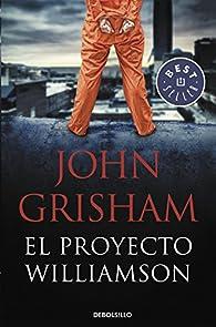 El proyecto Williamson par John Grisham