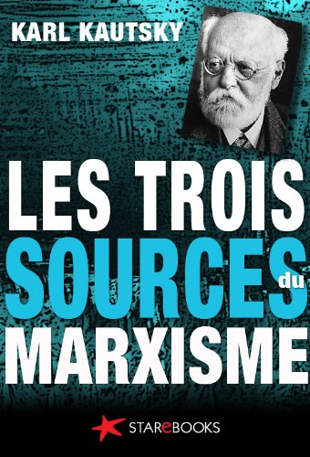 Karl Kautsky - Les trois sources du marxisme