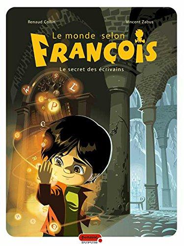Le monde selon François - tome 1 - Le secret des écrivains par Zabus