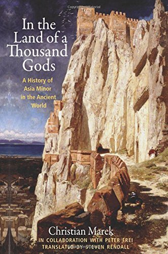 In the Land of a Thousand Gods: A History of Asia Minor in the Ancient World by Christian Marek (2016-06-21)