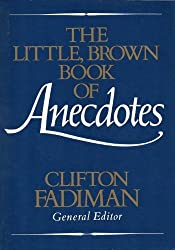 The Little, Brown Book of Anecdotes by Clifton Fadiman (1991-09-01)