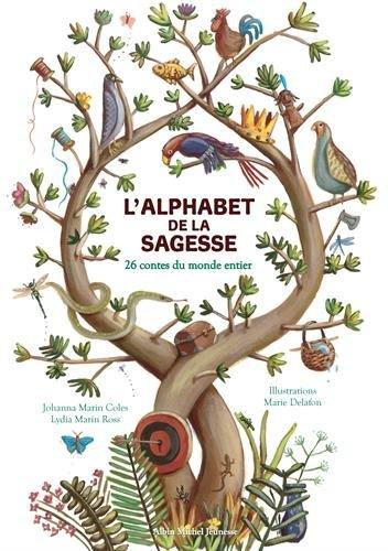 L'Alphabet de la sagesse: 26 contes du monde entier