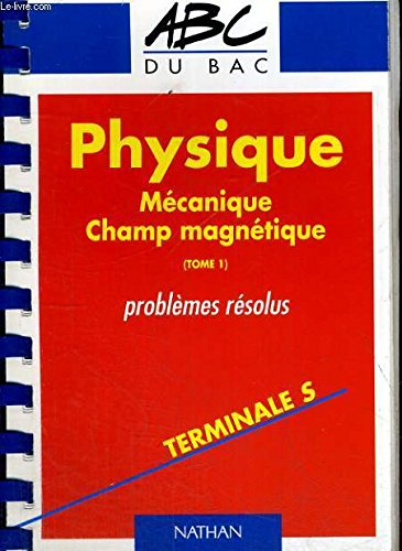 ABC PHYS.PROB.RES.T.1 TER.S par Collectif