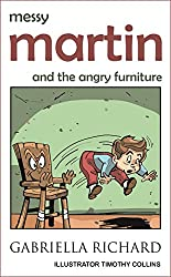 Messy Martin and The Angry Furniture (Whimsical Rhyming Children's Books Book 2)