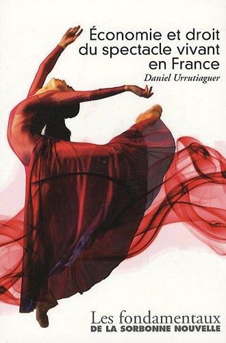 Economie et droit du spectacle vivant en France par From Presses Sorbonne Nouvelle