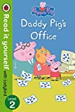 Peppa Pig: Daddy Pig's Office – Read it Yourself with Ladybird Level 2