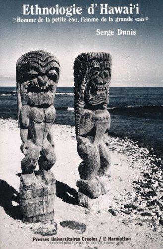 Homme de la petite eau, femme de la grande eau: Ethnologie d'Hawai'i