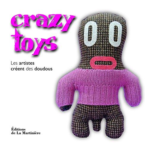 Crazy toys : Les artistes créent des doudous par Vincent Thfoin