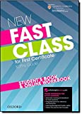 New Fast Class:: Student's Book and Online Workbook: <em>Cambridge English: First (FCE)</em> exam course with supported practice online