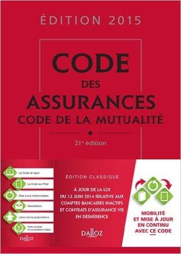 Code des assurances, code de la mutualité 2015 - 21e éd. de Louis Perdrix ,Nathalie Maximin ( 6 mai 2015 )