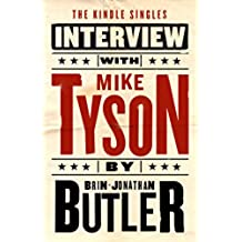 Mike Tyson: The Kindle Singles Interview (Kindle Single) (English Edition)