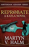 Reprobate - A Katla Novel (Amsterdam Assassin Series Book 1) (English Edition)