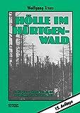Hölle im Hürtgenwald: Die Kämpfe vom Hohen Venn bis zur Rur September 1944 bis Februar 1945