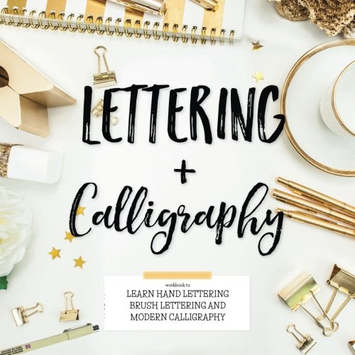 Lettering & Calligraphy: Workbook to Learn Hand Lettering Brush Lettering and More (Lettering & Modern Calligraphy) por Lily Kate