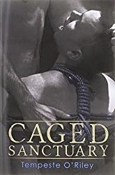 Caged Sanctuary by Tempeste O'Riley (2014-12-29)