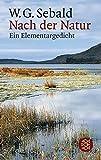 Nach der Natur: Ein Elementargedicht - W.G. Sebald