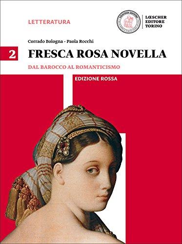 Fresca rosa novella. Ediz. rossa. Per le Scuole superiori. Con e-book. Con espansione online: 2