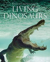 Living Dinosaurs (Wild Things) (Wildlife Monographs)