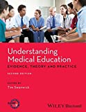 Understanding Medical Education - Evidence, Theory and Practice 2E