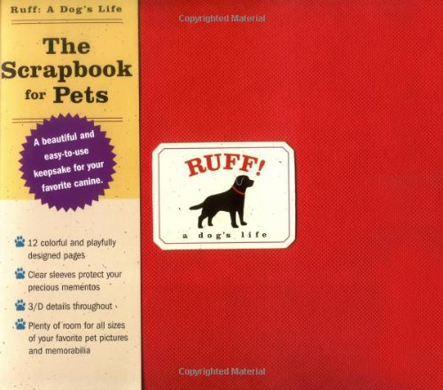 Ruff: A Dog's Life: The Scrapbook for Pets -