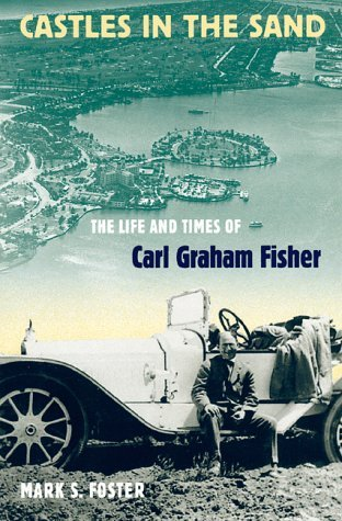 Castles in the Sand: The Life and Times of Carl Graham Fisher (Florida History and Culture) by MARK S. FOSTER (2000-11-24)