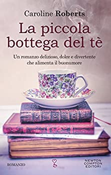 La piccola bottega del tè di [Roberts, Caroline]