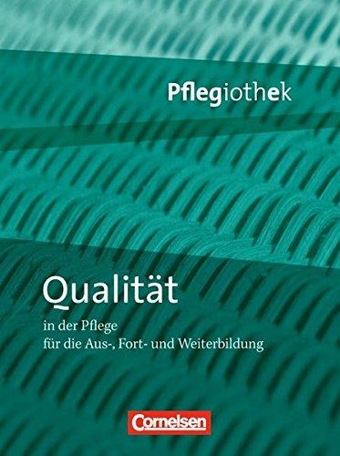 Pflegiothek: Qualität in der Pflege: Fachbuch