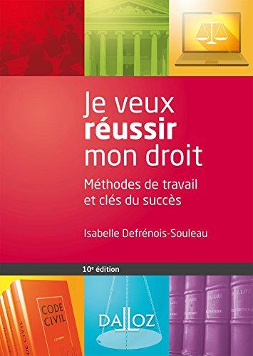 Je veux réussir mon droit : Méthodes de travail et clés du succès par Isabelle Defrénois-Souleau