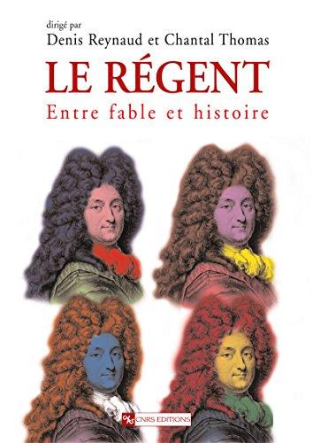 le-regent-entre-fable-et-histoire