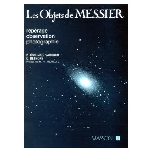 Les Objets de Messier. Repérage, observation, photographie