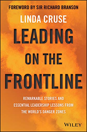 Leading on the Frontline: Remarkable Stories and Essential ...