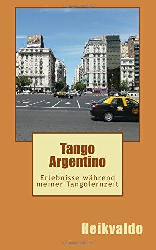 Tango Argentino: Erlebnisse während meiner Tangolernzeit