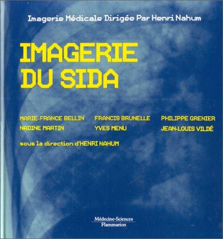 Imagerie du SIDA par Marie-France Bellin, Henri Nahum
