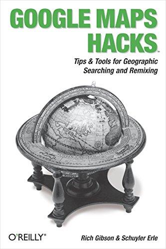 Google Maps Hacks: Foreword by Jens & Lars Rasmussen, Google Maps Tech Leads por Rich Gibson