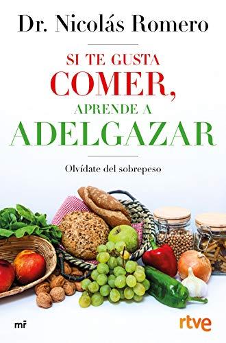 Si te gusta comer, aprende a adelgazar (Fuera de Colección) por DR. Nicolás Romero