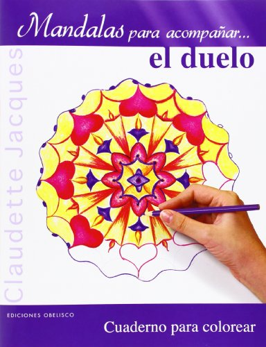 Mandalas Para Acompanar el Duelo: Cuaderno Para Colorear (Nueva Conciencia) por Claudette Jacques