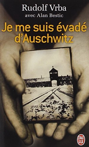 JE ME SUIS ?VAD? D'AUSCHWITZ by RUDOLF VRBA (December 03,2004)
