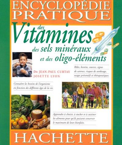 Encyclopédie des vitamines, des sels minéraux et des oligo-aliments