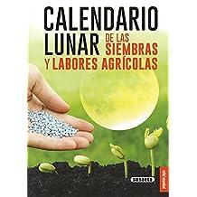 Calendario lunar de las siembras y labores agrícolas (Pequeñas Joyas)
