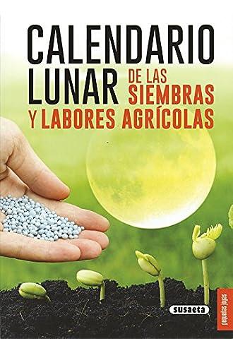 Calendario lunar de las siembras y labores agrícolas