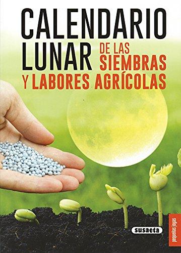 Calendario lunar de las siembras y labores agrícolas (Pequeñas Joyas) por Susaeta Ediciones S A