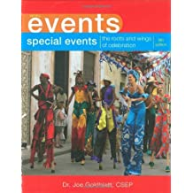 Special Events: The Roots and Wings of Celebration (Wiley Event Management) by Joe Goldblatt (2007-09-21)