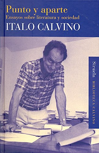 Punto Y Aparte. Ensayos Sobre Literatura Y Sociedad (Biblioteca Calvino) por Italo Calvino