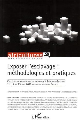 Exposer l'esclavage : méthodologies et pratiques : Colloque international en hommage à Edouard Glissant par From Editions L'Harmattan