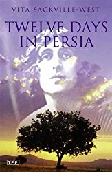 Twelve Days in Persia: Across the Mountains with the Bakhtiari Tribe (Tauris Parke Paperbacks)