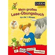 Duden Leseprofi - Mein großes Lese-Übungsbuch für die 1. Klasse: Mit 100 spannenden Leserätseln