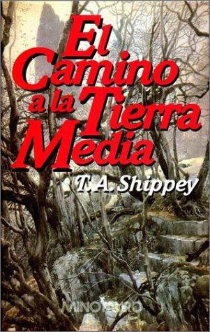 El camino de tierra media por T. A. Shippey