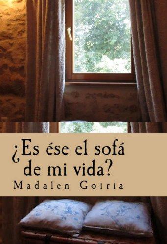 ¿Es ese el sofá de mi vida? (La guía de los diez pasos para sanar tu casa) por Madalen Goiria