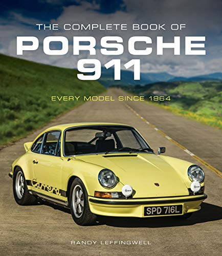 The Complete Book of Porsche 911: Every Model Since 1964 por Randy Leffingwell